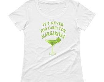 It's Never Too Early For Margaritas! Ladies' Scoopneck T-Shirt