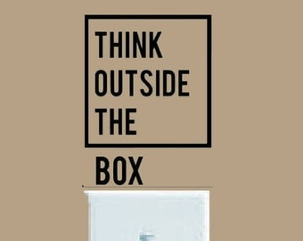 Think decal, Outside the Box, wall decal, FREE SHIPPING, Black vinyl decal, light switch accent, home decor decal,  #249