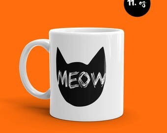 Meow Coffee Mug / Cup - Black & White Meow Quote - Halloween Drinkware - Cat Coffee Cup -  Black Cat Coffee Mug. Cat lover Mugs. Top 10 mug