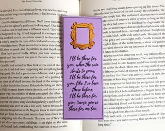Friends Tv Show I'll Be There For You Quote Bookmark