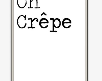 Oh Crepe // Kitchen Print // Typography Print // Home Decor // Wall Art // A3 A4 A5