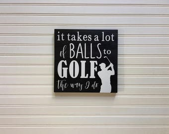 Golf Signs, Gift For Golfers, Gift For Him, Gift For Her, Gift For Dad, Golf Decor, Wooden Signs, 11 x 11