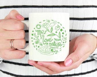 Environmentalist Mug,Environmentalist Gift,Ecologist Mug,Ecologist Gift,Me Love Nature Mug,Nature Lover Gift, Nature Lover Mug,Green Mug