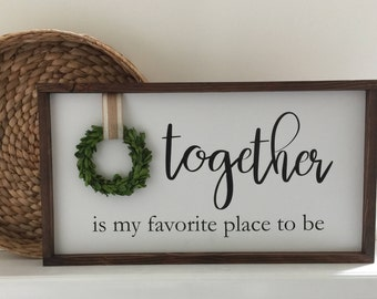 Together Is My Favorite Place To Be Handcrafted Wood Sign|Farmhouse Sign With Preserved Boxwood Wreath|Gallery Wall Wood Sign