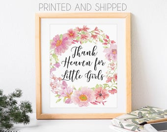 Thank Heaven for Little Girls Art Print, 8x10 Inch, Printed and Shipped, Nursery Art, Baby Shower Gift, Nursery Decor, Pink Floral Art