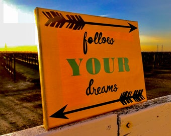 Follow Your Dreams Sign Arrow CUSTOM Painted Canvas 8x10 // Gold Black Teal White Pink Purple Yellow Red Permanent Vinyl, Inspiration, Motiv