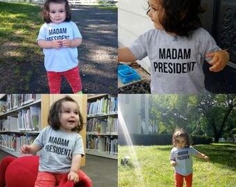 MADAM PRESIDENT Baby Shirt - Baby Clothes - Feminist Shirt - Feminist Baby - Baby Gift