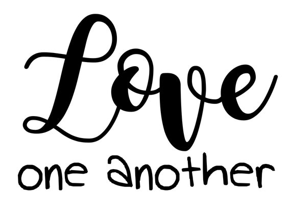 LOVE ONE ANOTHER decal | decal for laptops, Yeti cups and tumblers, glass doors, cars, canvas or glass frame  | Free shipping