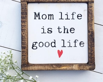 Mom life is the good life