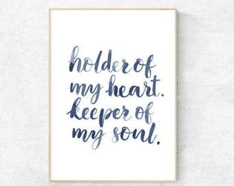 Holder of my heart. Keeper of my soul - A4 Digital Download