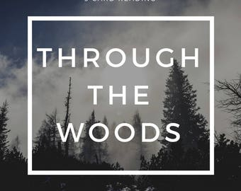 Through the Woods// Tarot Reading, Psychic Reading, Clairvoyant, Medium