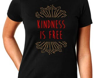 KINDNESS IS FREE - Women's T Shirt