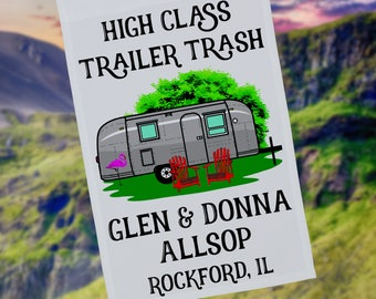 High Class Trailer Trash Personalized Garden Flag / Wall Hanging, Airstream Decor, Retro Camper, Camp Sign, Stand not included White Fabric