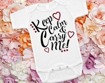 Keep Calm & Carry Me Newborn Baby Infant Bodysuit Creeper Toddler Shirt Funny Baby Shower Gift Idea Birthday Present Cute Clothes Novelty