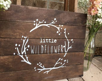 Pallet sign - rustic wall decor - nuseey wall art - little wildflower - girls nursery - floral