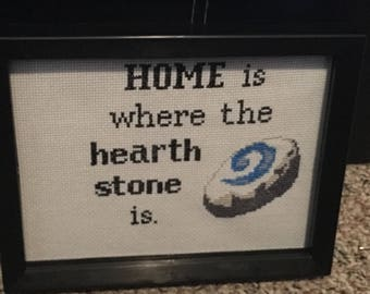 Home is where the hearthstone is cross stitch
