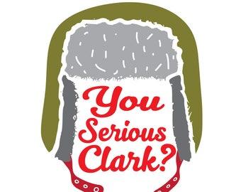 You Serious Clark? SVG,DXF,EPS, Lumberjack Hat svg,christmas svg,santa svg,cricut cut file,silhouette ,svg files,