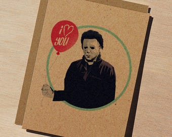 Michael Myers I love you card - balloon, horror, halloween, i love you, gift, funny, unique, freddy, jason, greeting card, valentines day