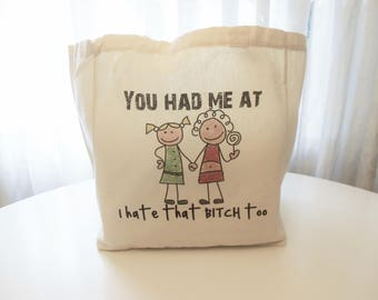8oz Cotton Canvas Tote Bag, Besties Tote, Best Friends Forever Bag, You Had Me At I Hate That Bitch Too Bag, Gift For Her, Stick Figure