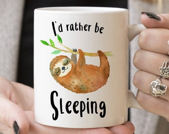 Coffee Mug I'd Rather Be Sleeping Sloth Mug - Funny Sloth Coffee Mug - Sloth Travel Cup - Travel Mug