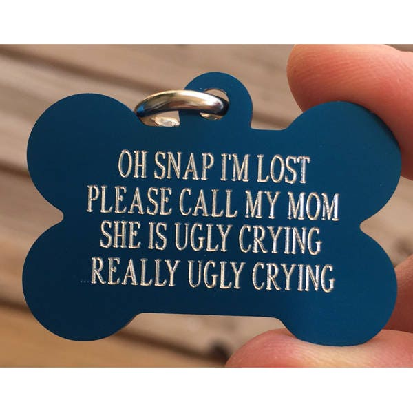 Personalized Pet Tags Really ugly crying Oh Snap dog id