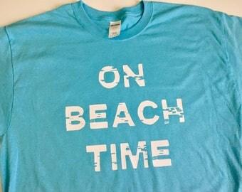 On Beach Time tshirt