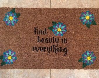doormat, door mat, doormats, door mats, find beauty in everything door mat, house warming gift, new home gift, wedding gift, flower doormat