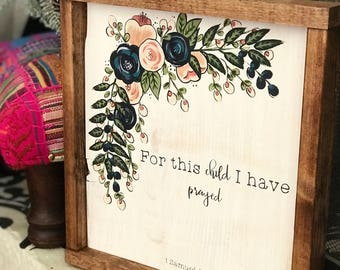 For This Child I Have Prayed- 1 Samuel 1:27 verse Wooden Sign