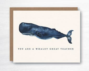 Whaley Great Teacher Card  - Teacher Thank You Card - Thank You Teacher Card - Whale Card - Teacher Pun Card - Teacher End of Year Card