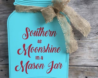 "Southern as Moonshine in a Mason Jar 20"" Wooden Wall Hanging Country Decor Farmhouse must have"
