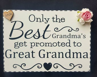 Personalised Only The Best Grandma's Get Promoted To Great Grandma Nanny Nanna Nan Free standing wooden Sign Plaque Mother's Day Gift