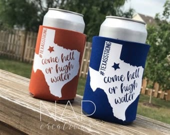 Hell or high water || Texas Strong || can cooler
