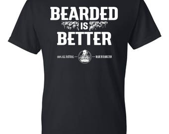 Bearded is Better T-Shirt