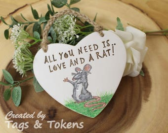 Handmade Hanging Heart - All You Need Is Love And A Rat. A super cute little rat lovers or rat owners gift. Animal Lovers Gift. Pet rat
