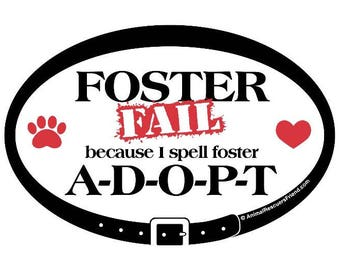 MAGNET - Foster Fail - Euro Pet 4x6 Oval Car Magnet - Pet Dog Cat Lover Gift - Adopt a dog cat - Donates to Animal Rescue