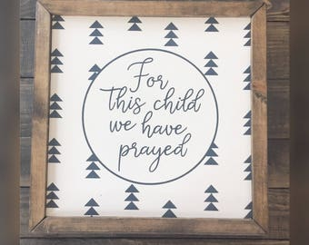 """For This Child We Have Prayed Sign 
