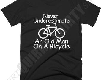 Never Underestimate An Old Man On A Bicycle T Shirt. Cycling T-Shirt, Cyclist Gift, Birthday, New Cotton Tee Shirts, Sizes & Color Choice.