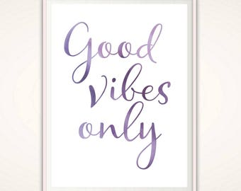 Good Vibes Only Wall Art - PRINTABLE Quote, Good Vibes Only Print, Good Vibes quote, Good Vibes Only Poster, Classroom Sign, Wall Art