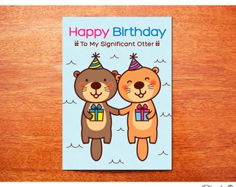 Otter Birthday Card, Happy Birthday to my Significant Otter, Sea Otter Greeting Card, Birthday Card, Cute love card