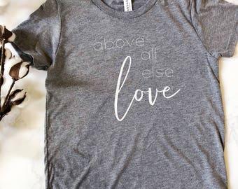 Above all else Love Children's Shirt