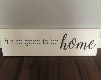 It's so good to be home, sign, wooden, hand painted
