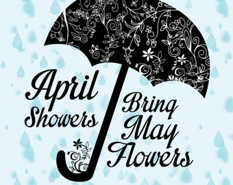 April Showers Bring May Flowers Design- DIY Downloadable Printable Wall Art
