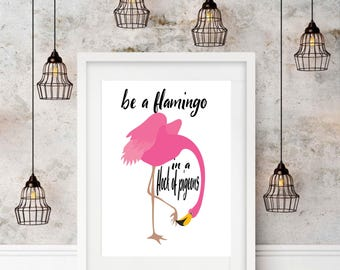 "Typography A3 Print on Paper ""Be A Flamingo In A Flock Of Pigeons""Flamingo Print  Modern Wall Art, Home Decor"