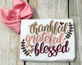 Thankful Grateful Blessed - Thanksgiving Shirt - Girls Thanksgiving Shirt - Personalized - Baby Thanksgiving - First thanksgiving - Monogram
