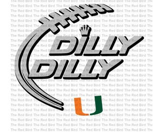 Dilly Dilly Miami Hurricanes Football funny printable Digital download cut file  SVG, DXF, PNG, EpS, PdF