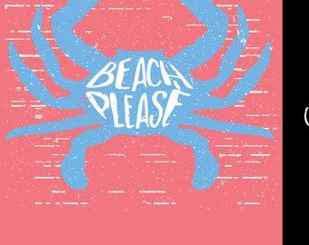 BEACH PLEASE Crab Tee Shirt ,Relax on the Beach, Beach Life Adult  Screen Printed