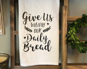 Tea Towel- Give us our daily bread