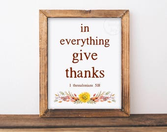 In Everything Give Thanks Printable Wall Art, 1 Thessalonians 5 18, Give Thanks Sign, Thanksgiving Decor, Thanksgiving Scripture Print