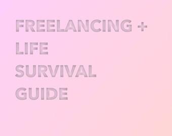 Freelancing + Life Survival Guide