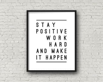 Stay Positive, Work Hard, Make It Happen, Motivational Quote, Motivational Sign, Typography Print, Inspirational Wall Art, Typography Quote